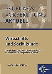 Prüfungsvorbereitung aktuell - Wirtschafts- und Sozialkunde: Zwischen- und Abschlussprüfung  für kaufmännische und gewerbliche Ausbildungsberufe