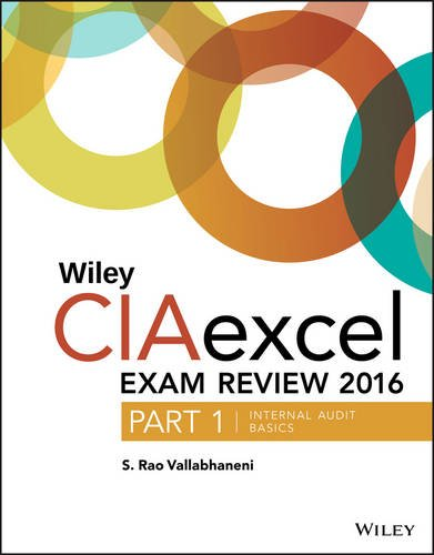 Review 2016: Part 1, Internal Audit Basics (Wiley CIA Exam Review) ()