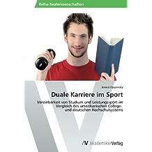 Duale Karriere im Sport: Vereinbarkeit von Studium und Leistungssport im Vergleich des amerikanischen College-   und deutschen Hochschulsystems