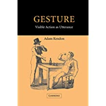 Gesture: Visible Action as Utterance (English Edition)
