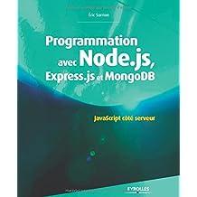 Programmation avec Node.js, Express.js et MongoDB : JavaScript coté serveur