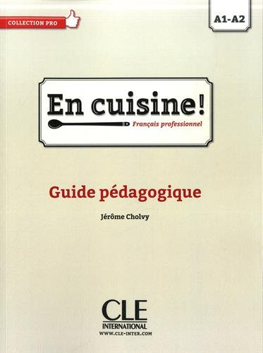 Free En Cuisine Niveaux A1 A2 Guide Pedagogique Pdf Download