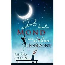 Der laute Mond am stillen Horizont (Moonlight Story 1)