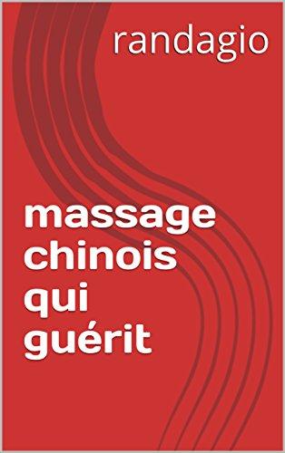 Descargar Libro massage  chinois  qui guérit de randagio