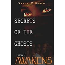 By Barner, Solease M [ [ Secrets of the Ghosts: Awakens ] ] May-2013[ Paperback ]