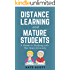 Distance Learning and Mature Students: A Guide to Studying with The Open University