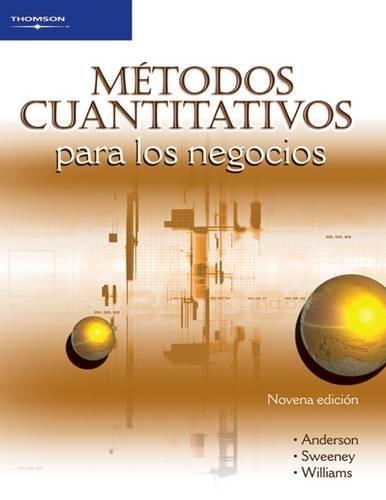 METODOS CUANTITATIVOS PARA LOS NEGOCIOS por David Anderson