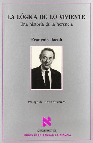 La lógica de lo viviente (Metatemas) por François Jacob