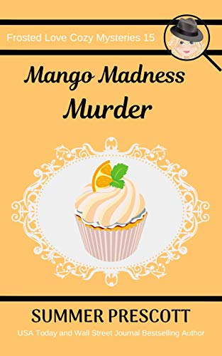 Mango Madness Murder (Frosted Love Cozy Mysteries Book 15) (English Edition)
