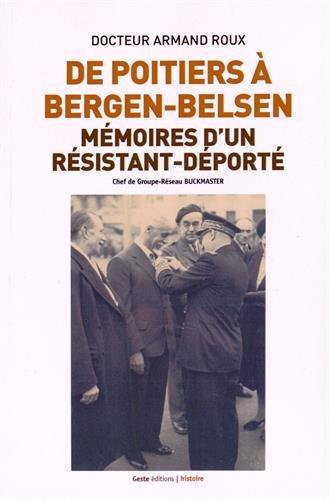 De Poitiers à Bergen-Belsen : Mémoires d'un résistant-déporté