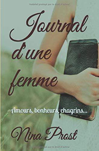 Journal d'une femme: Amours, bonheurs, chagrins...