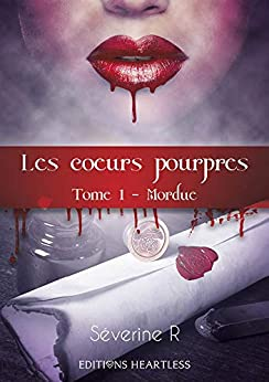 Les coeurs pourpres: Tome 1 : Mordue (French Edition) by [R, Severine]