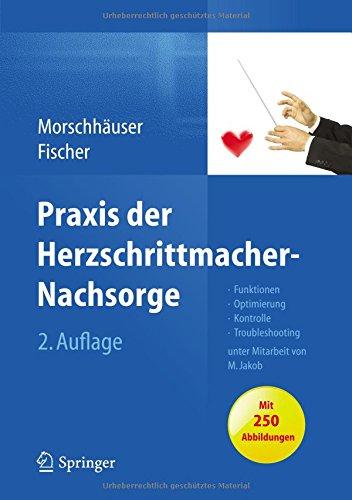 Praxis der Herzschrittmacher-Nachsorge: Grundlagen, Funktionen, Kontrolle, Optimierung, Troubleshooting