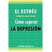 EL ESTRÉS Su diagnóstico, causas y tratamiento Cómo superar la DEPRESIÓN