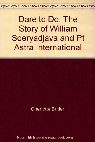 dare-to-do-the-story-of-william-soeryadjava-and-pt-astra-international