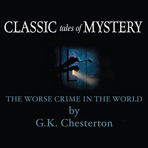 Classic Tales of Mystery: The Worst Crime in the World  Audiolibri