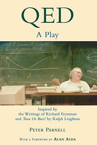 Qed: A Play Inspired by the Writings of Richard Feynman and Tuva or Bust! by Ralph Leighton (Applause Books)