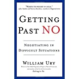 Getting Past No: Negotiating in Difficult Situations: Negotiating with Difficult People