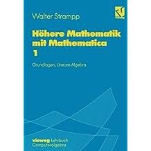 Höhere Mathematik mit Mathematica, 4 Bde, Bd.1, Grundlagen, Lineare Algebra