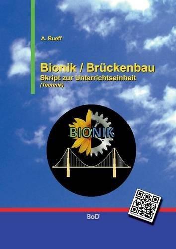 Bionik / Brückenbau: Skript zur Unterrichtseinheit (Skripte zum Technikunterricht)