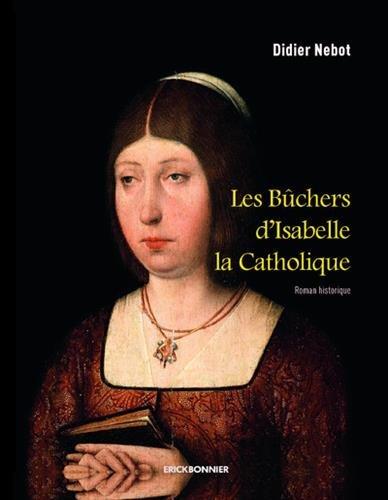 Les bûchers d'Isabelle la catholique par Didier Nebot