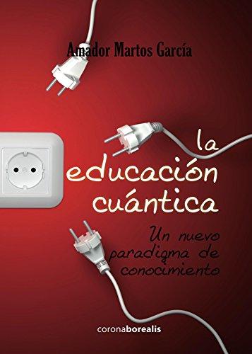 La educación cuántica. por Amador Martos García