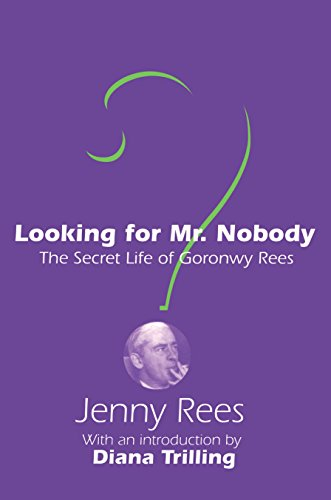 Looking for Mr. Nobody: The Secret Life of Goronwy Rees