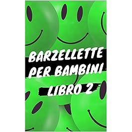 Barzellette per Bambini – Libro 2: Libro di barzellette, colmi, giochi di parole, scioglilingu