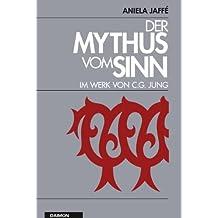 Der Mythus vom Sinn im Werk von C.G. Jung