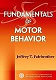 Fundamentals of Motor Behaviour (Human Kinetics' Fundamentals of Sport and Exercise Science Series)