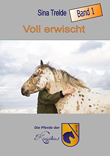 Voll erwischt: Die Pferde der Königsteins Band 1 von [Trelde, Sina]