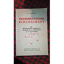 a la decouverte des transmutations biologiques