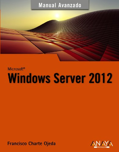 Windows Server 2012 (Manuales Avanzados) por Francisco Charte