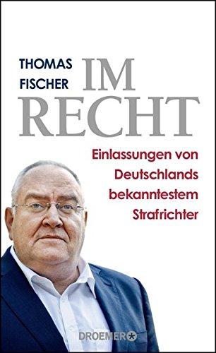 Im Recht: Einlassungen von Deutschlands bekanntestem Strafrichter
