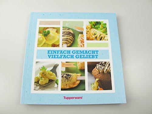 TUPPERWARE E47 Einfach gemacht vielfach geliebt Rezepte Kochbuch Koch Buch