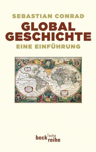 Globalgeschichte: Eine Einführung (Beck'sche Reihe)