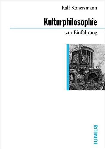 Kulturphilosophie zur Einführung