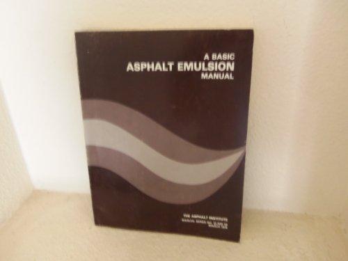 A Basic Asphalt Emulsion Manual. The Asphalt Institute Manual Series No. 19