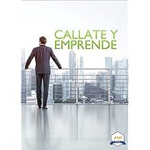 CÁLLATE Y EMPRENDE (Emprendedores AMI nº 1)