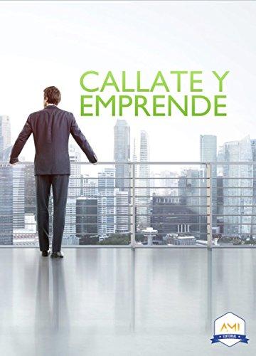 Descargar Libro CÁLLATE Y EMPRENDE (Emprendedores AMI nº 1) de Valeria Bernón