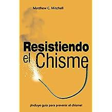 Resistiendo el Chisme (Spanish edition)