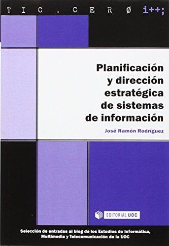Planificación y dirección estratégica de sistemas de información por José Ramón Rodríguez Bermúdez