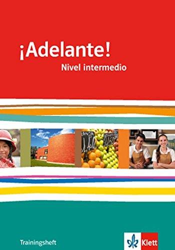 ¡Adelante! Nivel intermedio: Trainingsheft mit Audio-Materialien 2. Lernjahr (¡Adelante! Spanisch als neu einsetzende Fremdsprache an berufsbildenden ... Oberstufe. Allgemeine Ausgabe ab 2010)