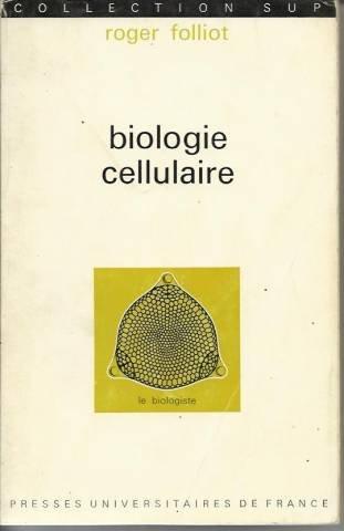 Biologie cellulaire par R. Folliot