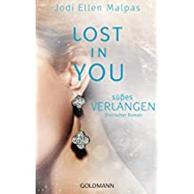 Lost in you. Süßes Verlangen: Die Lost-Saga 2 - Erotischer Roman (German Edition)