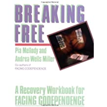 Breaking Free: A Recovery Workbook for Facing Codependence by Pia Mellody (8-Nov-1990) Paperback