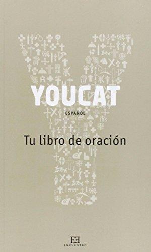 Youcat. Tu libro de oración por Georg Von Lengerke