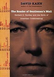 The Reader of Gentlemen's Mail: Herbert O. Yardley and the Birth of American Codebreaking