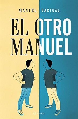 El otro Manuel (Volumen independiente) por Manuel Bartual