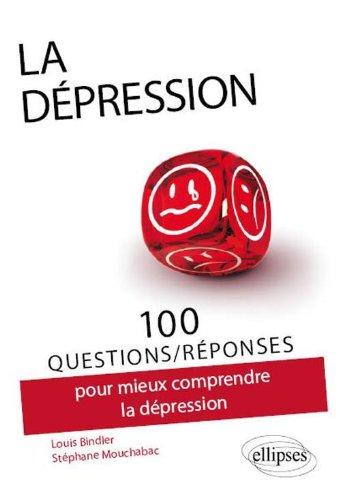 100 questions/réponses pour mieux comprendre la Dépression par Louis Bindler, Stéphane Mouchabac
